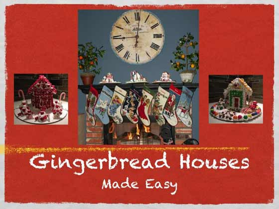 Gingerbread Houses, Made Easy